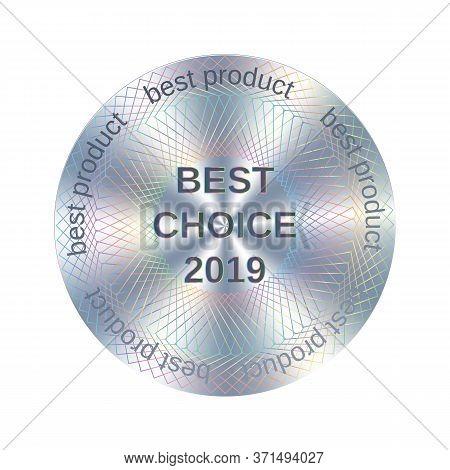 Best Choice Round Hologram Sticker. Vector Metallic Silver Award Or Warranty For Label Design.
