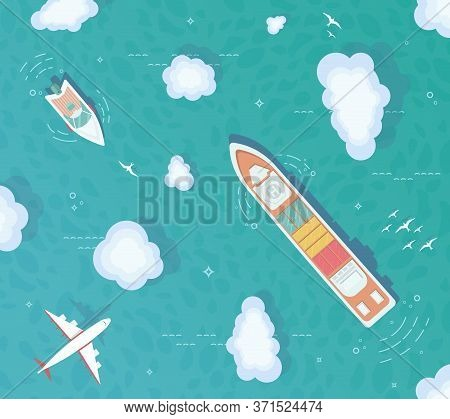 Ocean Top View. Container Ship, Cargo Ship, Yacht, Boat In The Middle Of The Ocean. Plane Flies Over