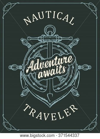 Hand-drawn Anchor, Ship Helm And Inscription Adventure Awaits. Decorative Vector Banner In Vintage S