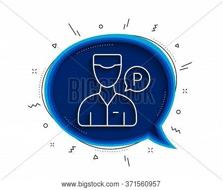 Valet Servant Line Icon. Chat Bubble With Shadow. Parking Person Sign. Transport Park Service Symbol