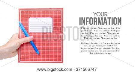 School Exercise Book Notebook With Pen In Hand Education On White Background Isolation, Copy Space