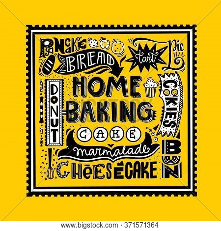 Set Of Baking Labels And Graphics. Home Baking. For Posters, Stickers, Cards, Invitations, Textiles.