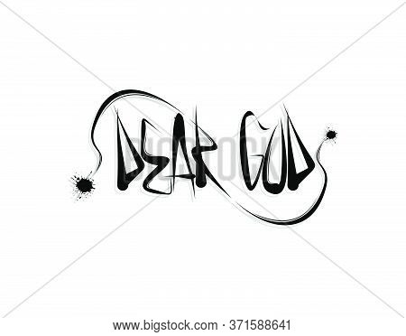 Dear God Lettering Text On White Background In Vector Illustration