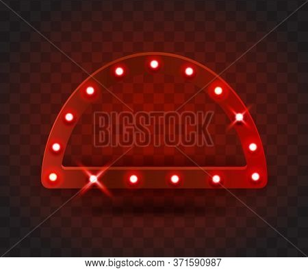 Retro Show Time Arc Frame Signs Realistic Vector Illustration. Red Arc Frame With Electric Bulbs For