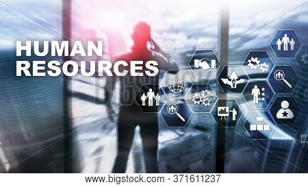 Human Resources Hr Management Concept. Human Resources Pool, Customer Care And Employees.