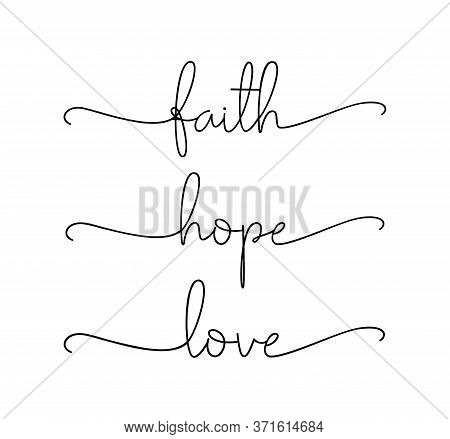 Faith, Hope, Love. Bible, Religious Churh Vector Quote. Lettering Typography Poster, Banner Design W