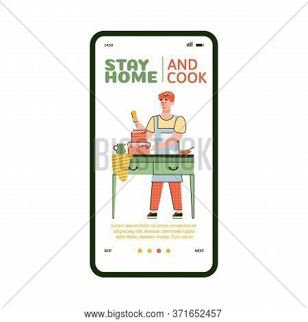 Mobile Onboarding Page Template With Stay Home And Cook Slogan And Man Cartoon Character, Vector Ill