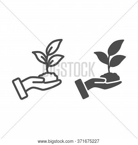 Sprout In Hand Line And Solid Icon, Care Nature Concept, Hand And Seedling In Soil Sign On White Bac