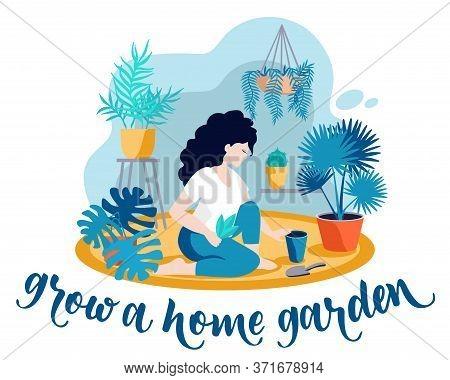 Grow A Home Garden. Girl Growing Plants. Home Garden In The Apartment, Greenhouse. Quarantine Activi