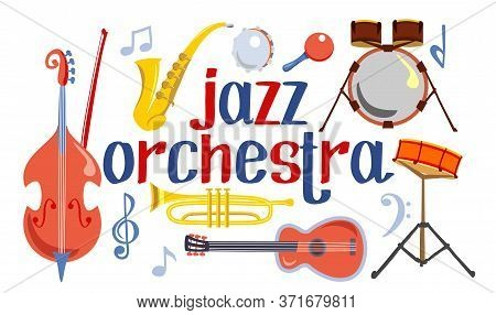 Vector Musical Instruments Or Jazz Orchestra. Double Bass, Saxophone, Drums, Acoustic Guitar, Jazz T