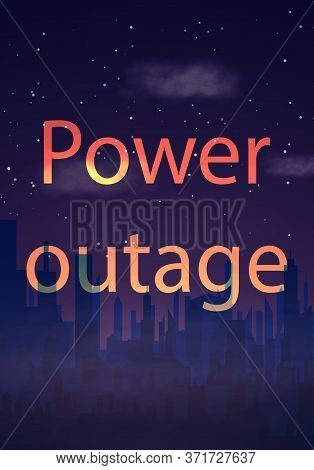 Power Outage, Inscription On City Background Without Electricity