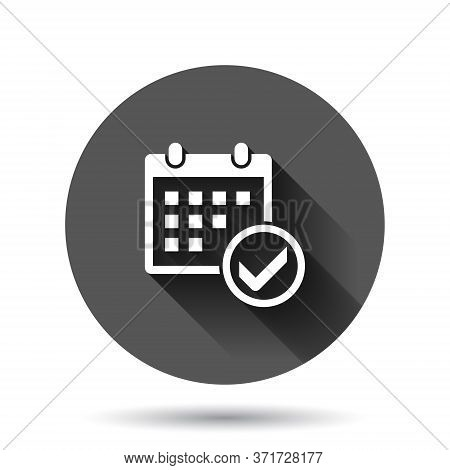 Calendar Icon In Flat Style. Agenda Vector Illustration On Black Round Background With Long Shadow E
