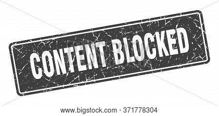 Content Blocked Stamp. Content Blocked Vintage Black Label. Sign