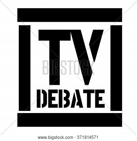 Tv Debate Black Stamp On White Background. Stamps And Stickers Series.