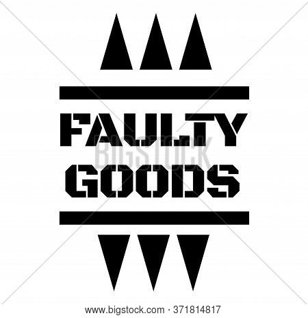Faulty Goods Black Stamp On White Background. Stamps And Stickers Series.
