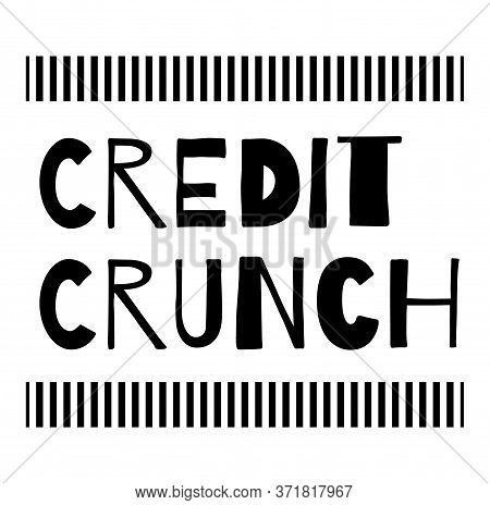 Credit Crunch Sign On White Background. Sticker, Stamp