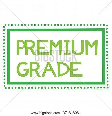Premium Grade Sign On White Background. Sticker, Stamp