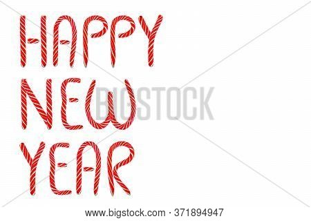 Text Happy New Year Made Of Christmas Candy Cane. Happy New Year Red Candy Cane Isolated On A White