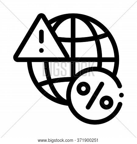 Global Interest Warning Icon Vector. Global Interest Warning Sign. Isolated Contour Symbol Illustrat