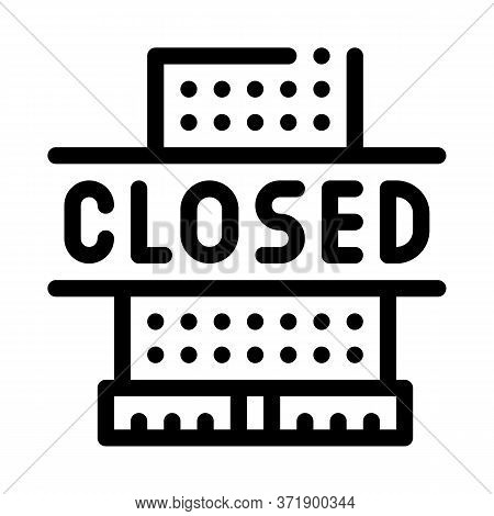 Shopping Center Closing Icon Vector. Shopping Center Closing Sign. Isolated Contour Symbol Illustrat
