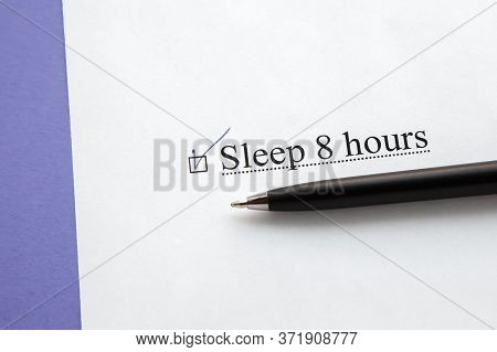 A Piece Of Paper With The Inscription Sleep 8 Hours From To Do List With A Tick