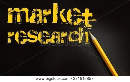 Market Research Words And Yellow Pencil On Black Background. Marketing And Management Business Strat