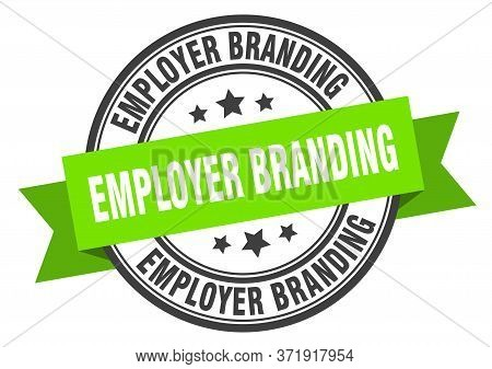 Employer Branding Label. Employer Brandinground Band Sign. Employer Branding Stamp