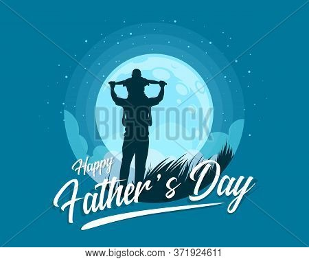 Happy Father's Day Banner With Silhouette Son Is Riding His Father Is Neck At Blue Full Moon Night T