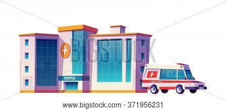 Hospital Building And Ambulance Car Isolated On White Background. Vector Cartoon Illustration Of Med
