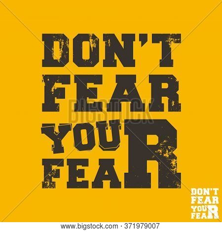 Do Not Fear Your Fear - Quote Motivational Square Template. Inspirational Quotes Sticker. Vector Ill