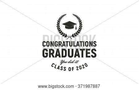 Graduation Ceremony Vintage Logo Template. Congratulations Graduates Label Concept. Class Of 2020. V