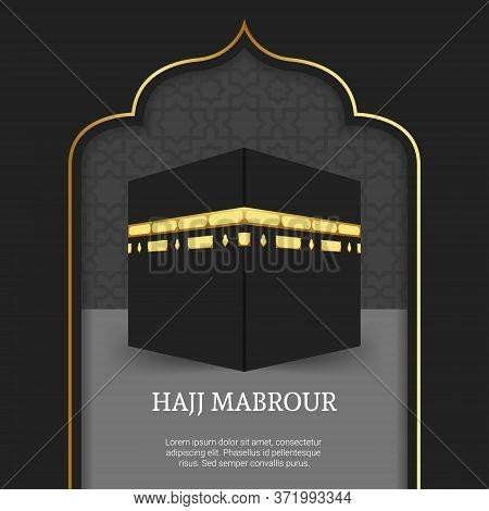 Hajj Mabrour Background With Kaaba For Hajj Mabroor In Mecca Saudi Arabia. Luxury Islamic Background