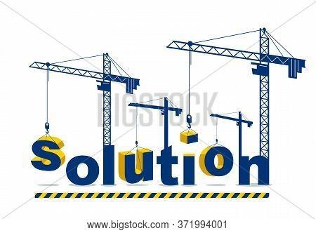 Construction Cranes Builds Solution Word Vector Concept Design, Conceptual Illustration With Letteri