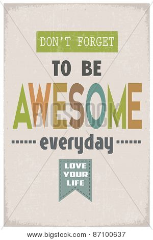 "Retro style Colorful poster for your mind ""Don't Forget to be Awesome everyday"" poster"