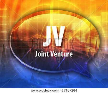 word speech bubble illustration of business acronym term JV Joint Venture