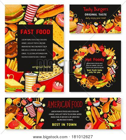 Fast food vector banners and posters set for restaurant. Templates set of pizza, burgers and sandwiches meal, popcorn and french fries snacks or ice cream and donut desserts, soda or coffee drinks