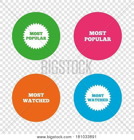 Most popular star icon. Most watched symbols. Clients or users choice signs. Round buttons on transparent background. Vector