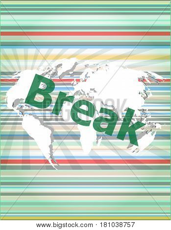 The Word Break On Digital Screen, Business. Concept Of Citation, Info, Testimonials, Notice, Textbox