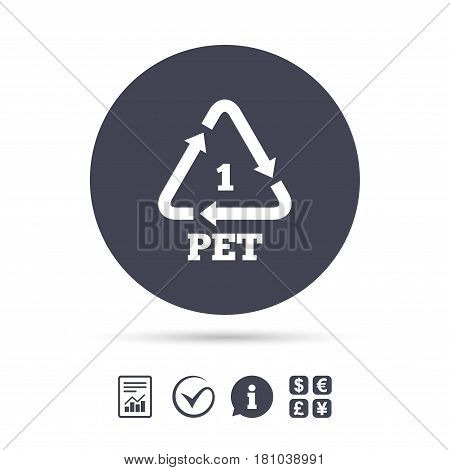 PET 1 icon. Polyethylene terephthalate sign. Recycling symbol. Bottles packaging. Report document, information and check tick icons. Currency exchange. Vector