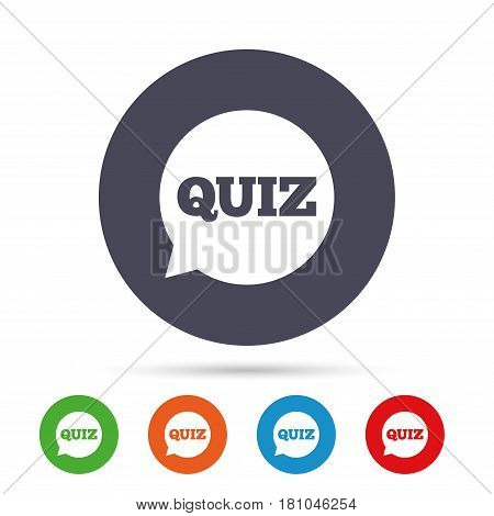 Quiz speech bubble sign icon. Questions and answers game symbol. Round colourful buttons with flat icons. Vector