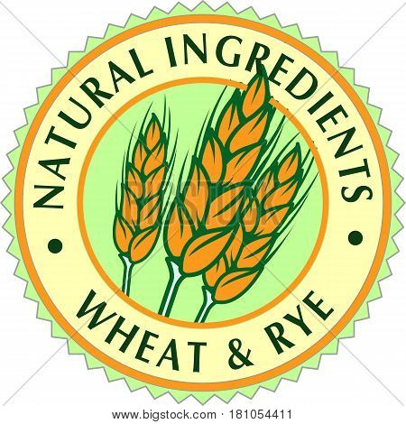 Three golden ripe wheat ears in circle with inscriptions about the natural components of wheat and rye. Sign brand-icon or logo vector template