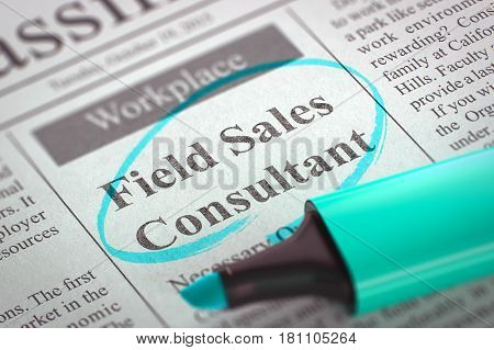Field Sales Consultant - Jobs in Newspaper, Circled with a Azure Highlighter. Blurred Image with Selective focus. Job Seeking Concept. 3D.
