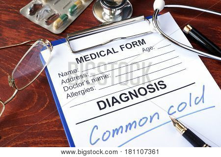 Medical form with diagnosis Common cold in a hospital.