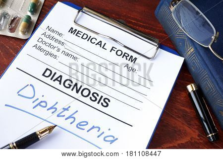 Medical form with diagnosis Diphtheria in a hospital.