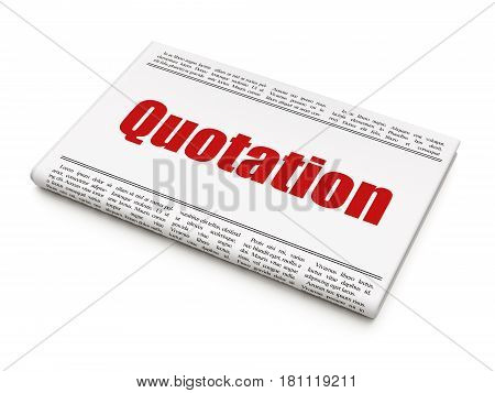 Currency concept: newspaper headline Quotation on White background, 3D rendering