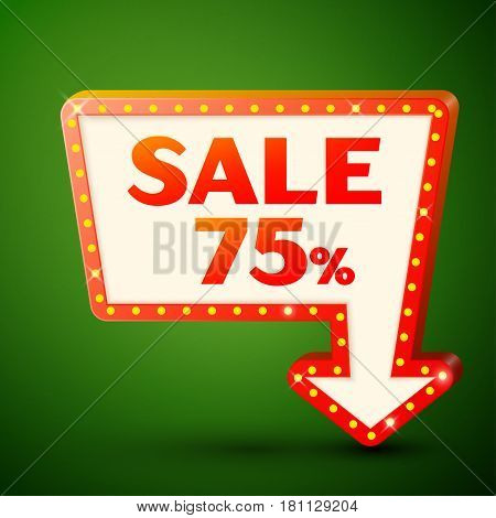 Retro billboard with shining lamps and arrow with inscription sale 75 percent discounts on green background. Business banner, shopping promotion poster, bright signboard. Vector illustration