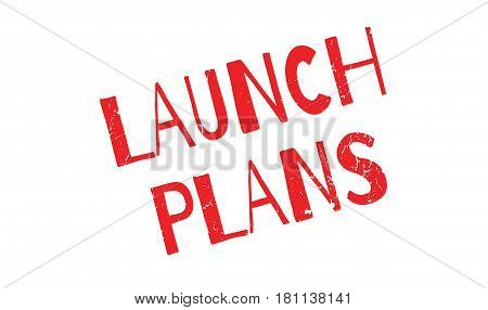 Launch Plans rubber stamp. Grunge design with dust scratches. Effects can be easily removed for a clean, crisp look. Color is easily changed.