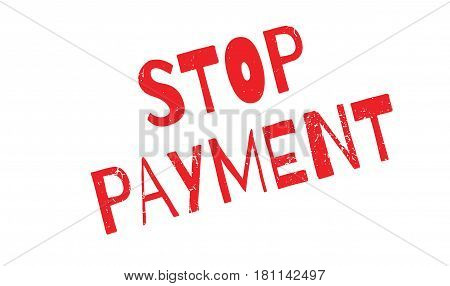 Stop Payment rubber stamp. Grunge design with dust scratches. Effects can be easily removed for a clean, crisp look. Color is easily changed.