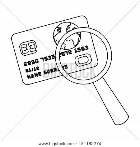 Plastic credit card with a magnifying glass. Detective looking for fingerprints.Detective single icon in outline style vector symbol stock web illustration.