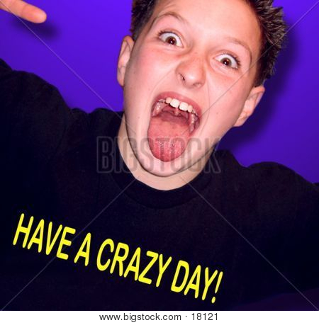 Have A Crazy Day